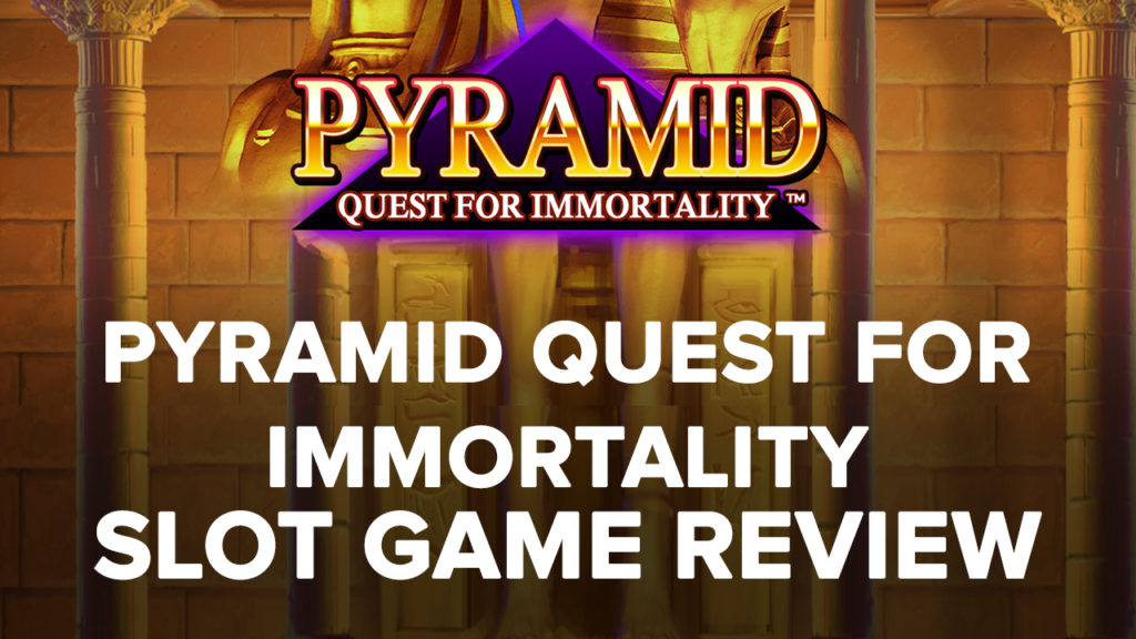 Pyramid Quest for Immortality Slot machine